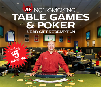 Non-smoking Table Games and Poke Available